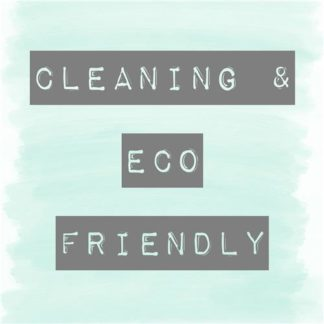 Cleaning & Eco Friendly