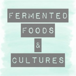 Fermented Foods & Cultures