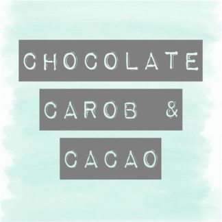 Chocolate, Carob & Cacao